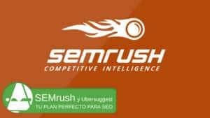 SEMrush posicionamiento web con herramientas seo